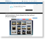 """8 Responses to """"MyPhotostream: Photo Stream for Mac without iPhoto's baggage"""""""