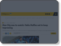 http://www.manchestereveningnews.co.uk/sport/football/football-news/man-city-watch-pablo-maffeo-9750672