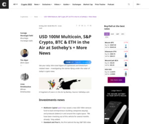 USD 100M Multicoin, S&P Crypto, BTC & ETH in the Air at Sotheby's + More News