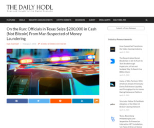 On the Run: Officials in Texas Seize $200,000 in Cash (Not Bitcoin) From Man Suspected of Money Laundering   The Daily Hodl