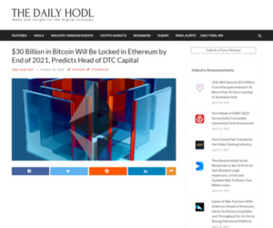 $30 Billion in Bitcoin Will Be Locked in Ethereum by End of 2021, Predicts Head of DTC Capital | The Daily Hodl