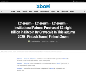 Ethereum - Ethereum - Ethereum - Institutional Patrons Purchased $2.eight Billion in Bitcoin By Grayscale In This autumn 2020 | Fintech Zoom | Fintech Zoom | Fintech Zoom - World Finance