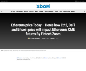 Ethereum price Today - Here's how Eth2, DeFi and Bitcoin price will impact Ethereum's CME futures By Fintech Zoom | Fintech Zoom - World Finance