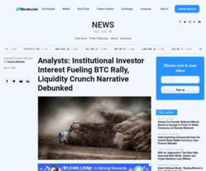 Analysts: Institutional Investor Interest Fueling BTC Rally, Liquidity Crunch Narrative Debunked | Markets and Prices Bitcoin News