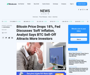 Bitcoin Price Drops 18%, Fed Discusses 'Soft' Inflation, Analyst Says BTC Sell-Off Attracts More Investors – Market Updates Bitcoin News