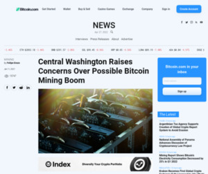 Central Washington Raises Concerns Over Possible Bitcoin Mining Boom – Mining Bitcoin News