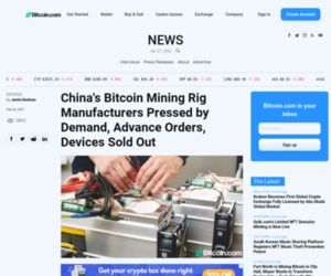 China's Bitcoin Mining Rig Manufacturers Pressed by Demand, Advance Orders, Devices Sold Out – Mining Bitcoin News