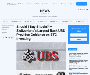 Should I Buy Bitcoin? — Switzerland's Largest Bank UBS Provides Guidance on BTC Investing – Markets and Prices Bitcoin News