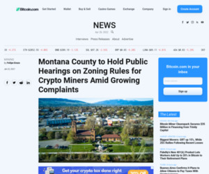 Montana County to Hold Public Hearings on Zoning Rules for Crypto Miners Amid Growing Complaints – Mining Bitcoin News