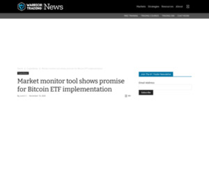 Market monitor tool shows promise for Bitcoin ETF implementation - Warrior Trading News