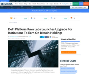 DeFi Platform Kava Labs Launches Upgrade For Institutions To Earn On Bitcoin Holdings | Benzinga