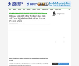 Bitcoin: USD/BTC (BTC=X) Hash Rate Hits All-Time High Behind Price Rise, Private Pools in China - Live Trading News