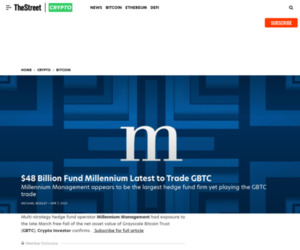TheStreet Crypto: $48 Billion Hedge Fund Giant Millennium Latest to Trade Bitcoin Trust - The Street Crypto: Bitcoin and cryptocurrency news, advice, analysis and more
