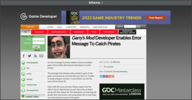 http://www.gamasutra.com/view/news/34084/Garrys_Mod_Developer_Enables_Error_Message_To_Catch_Pirates.php?utm_source=feedburner&utm_medium=feed&utm_campaign=Feed%3A+GamasutraNews+%28Gamasutra+News%29&utm_content=Google+Reader