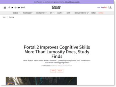 http://www.popsci.com/article/gadgets/portal-2-improves-cognitive-skills-more-lumosity-does-study-finds?dom=PSC&loc=recent&lnk=1&con=IMG