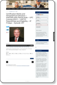 Certification Marks and Geographical Indicators – Interview with Patrick Kole – UPC Coming 2021? – USPTO PatentsView and Eligibility – IP Fridays – Episode 107